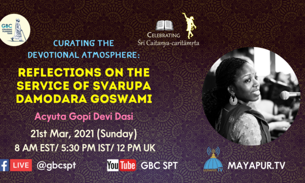 Curating the Devotional Atmosphere: Reflections on the service of Svarupa Damodara Goswami