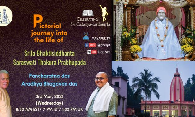 Pictorial journey into the life of Bhaktisiddhanta Saraswati Thakura