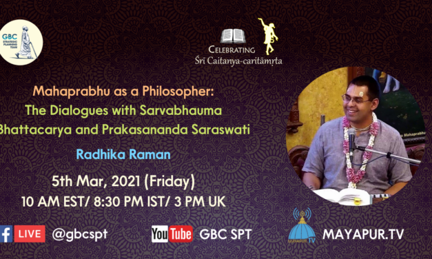 Mahaprabhu as a Philosopher : The Dialogues with Sarvabhauma Bhattacarya and Prakasananda Saraswati