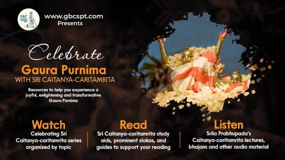 "Dive Deep on Gaura Purnima with the ""Śrī Caitanya-caritāmṛta"" Series"